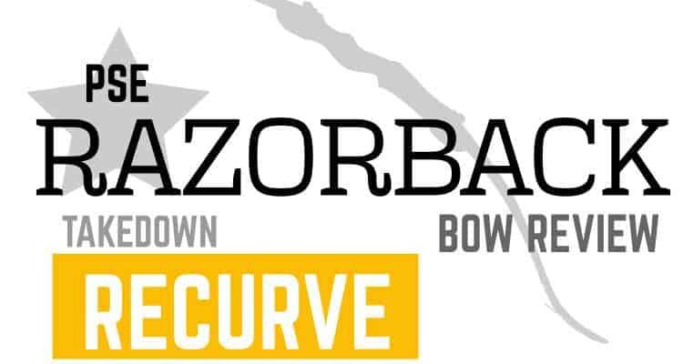 PSE Razorback Recurve Takedown » Bow Review » targetcrazy com