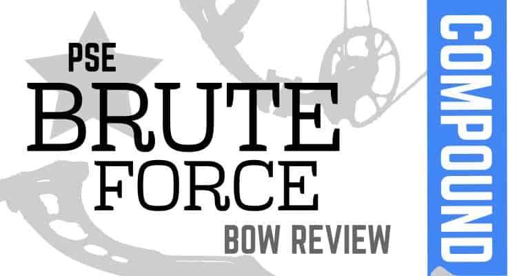 PSE Brute Force Compound Bow Review » targetcrazy com