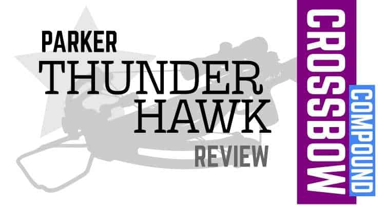 Parker Thunderhawk Compound Crossbow Review » targetcrazy com